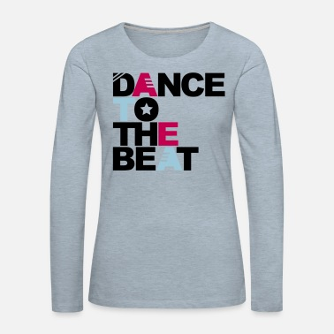 Raver Dance to the Beat - Women's Premium Longsleeve Shirt