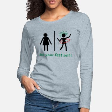 Hula Be Your Fest Self Hula-Hooper Festival Shirt - Women's Premium Longsleeve Shirt