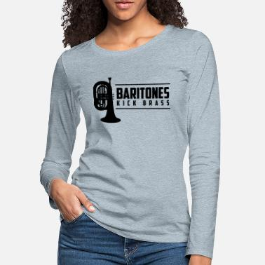 Brass Band Baritones Kick Brass - Women's Premium Longsleeve Shirt