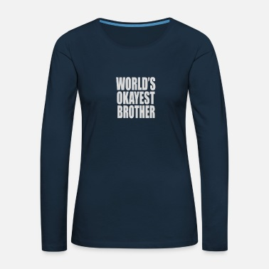 World s Okayest Brother Humour Logo - Women's Premium Longsleeve Shirt