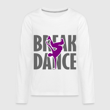 Breakdance Breakdancer Breakdancing Streetdance - Kids' Premium Long Sleeve T-Shirt