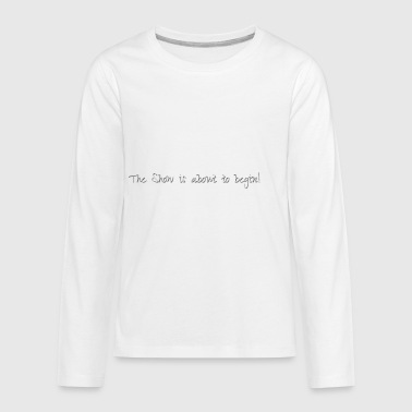 The Show - Kids' Premium Long Sleeve T-Shirt