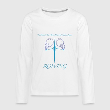 Rowing Rowing - Kids' Premium Long Sleeve T-Shirt