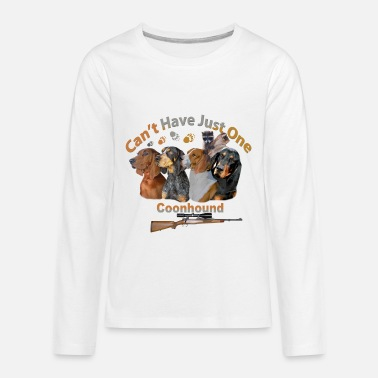 Coon Hound Can't Have Just One  - Kids' Premium Longsleeve Shirt