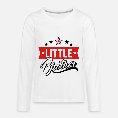 Brother Little Brother - Siblings - Sister - Family - Baby - Kids' Premium Long Sleeve T-Shirt