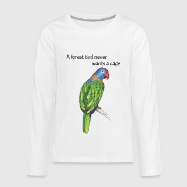 Free Bird Cage A forest bird never wants a cage - Kids' Premium Long Sleeve T-Shirt