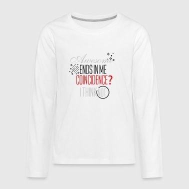 Being Awesome Being awesome - Kids' Premium Long Sleeve T-Shirt