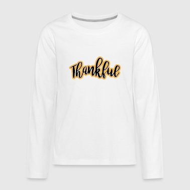 Thankful - Kids' Premium Long Sleeve T-Shirt