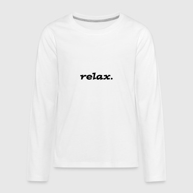 relax - Kids' Premium Long Sleeve T-Shirt