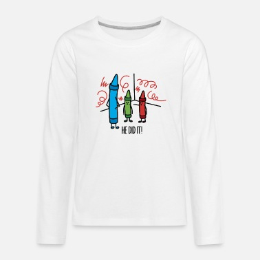 He Did It He did it - wasco crayons - Kids' Premium Long Sleeve T-Shirt
