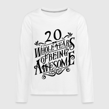 20 Whole Years of Being Awesome - Kids' Premium Long Sleeve T-Shirt