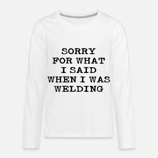 3894fa1ed Weld T-Shirts - Funny Swearing Cursing Cussing Welder Welding - Kids'  Premium Longsleeve