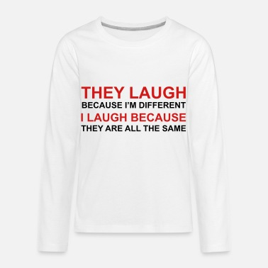 Laughs They Laugh, I Laugh - Kids' Premium Longsleeve Shirt