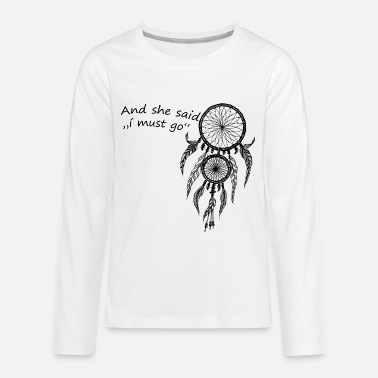 black dreamcatcher. and she said i must go - Kids' Premium Longsleeve Shirt