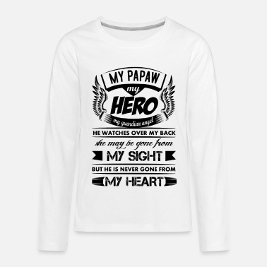 Guardian Angel My Hero My Papaw - Kids' Premium Longsleeve Shirt