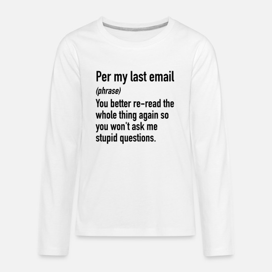 Email Long-Sleeve Shirts - Per My Last Email | Office Email Phrases Lingo - Kids' Premium Longsleeve Shirt white