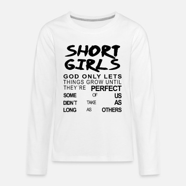 Funny Quotes For Girls SHORT GIRLS FUNNY QUOTE FOR WOMEN GIRLS MOTHER MOM - Kids' Premium Longsleeve Shirt