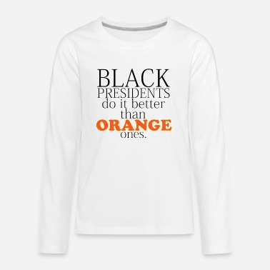 black presidents do it better - Kids' Premium Longsleeve Shirt
