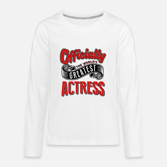 Actress Long-Sleeve Shirts - officially the Worlds greatest actress - Kids' Premium Longsleeve Shirt white