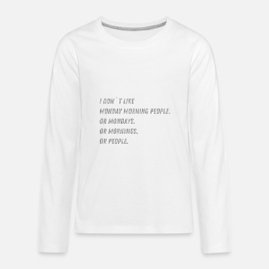 Factor B Hasse Monday morning office funny saying gift - Kids' Premium Longsleeve Shirt
