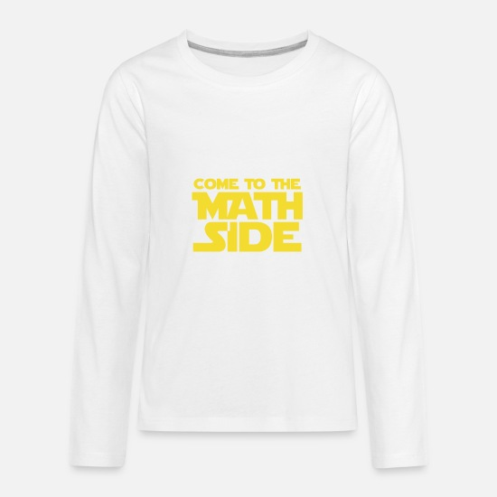 Basic Long-Sleeve Shirts - Come To The Math Side - Math -Total Basics - Kids' Premium Longsleeve Shirt white