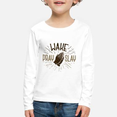 CHRISTIANITY: Wake Pray Slay - Kids' Premium Long Sleeve T-Shirt