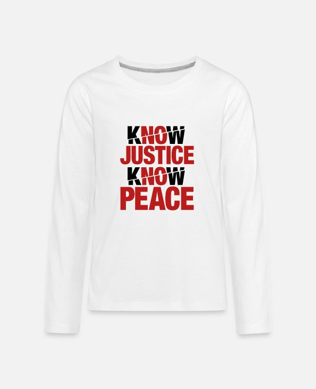 Justice (authority) Long-Sleeved Shirts - Know Justice Know Peace - Kids' Premium Longsleeve Shirt white
