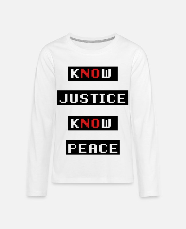 No Justice No Peace Long-Sleeved Shirts - Know Justice Know Peace - Kids' Premium Longsleeve Shirt white
