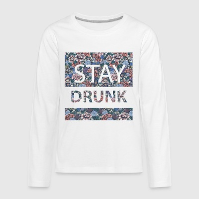 stay drunk - Kids' Premium Long Sleeve T-Shirt