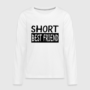 Short Best Friend - Kids' Premium Long Sleeve T-Shirt