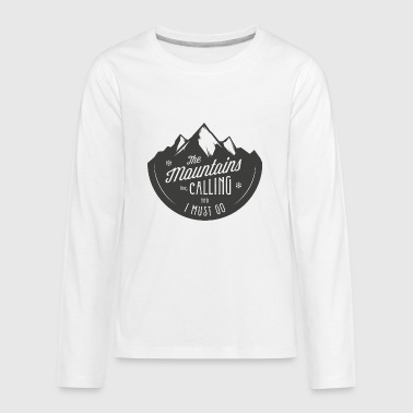 MOUNTAINS ARE CALLING - Kids' Premium Long Sleeve T-Shirt
