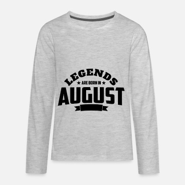 August Legends Are Born in August | August Birthday - Kids' Premium Long Sleeve T-Shirt