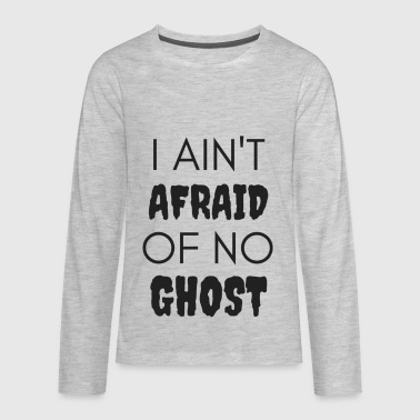 I Ain't Afraid of No Ghost - Kids' Premium Long Sleeve T-Shirt