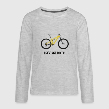 Let's get dirty - Kids' Premium Long Sleeve T-Shirt