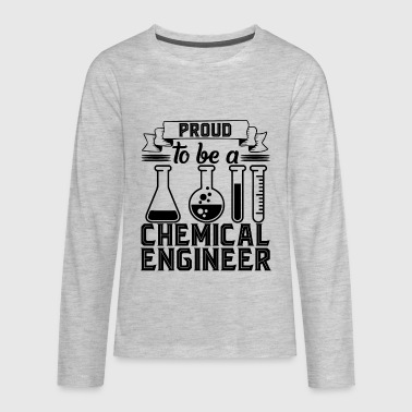 Proud To Be A Chemical Engineer Shirt - Kids' Premium Long Sleeve T-Shirt