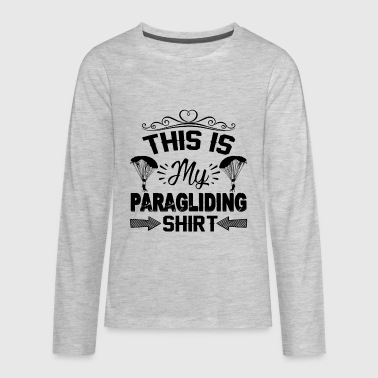 Paragliding This Is My Paragliding Shirt - Kids' Premium Long Sleeve T-Shirt