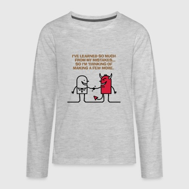 I've Learned So Much From My Mistakes! - Kids' Premium Long Sleeve T-Shirt