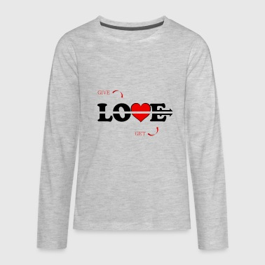 Give Love Give Love Get Love - Kids' Premium Long Sleeve T-Shirt