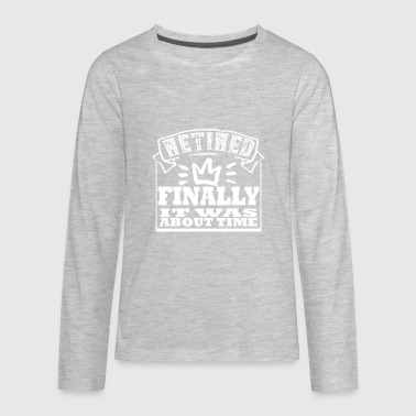 Retirement, Retirement, Retired - Kids' Premium Long Sleeve T-Shirt