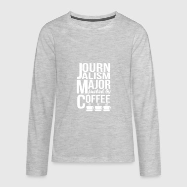 Journalism Major Fueled By Coffee - Kids' Premium Long Sleeve T-Shirt