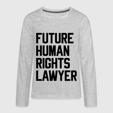 Future Human Rights Lawyer - Kids' Premium Long Sleeve T-Shirt