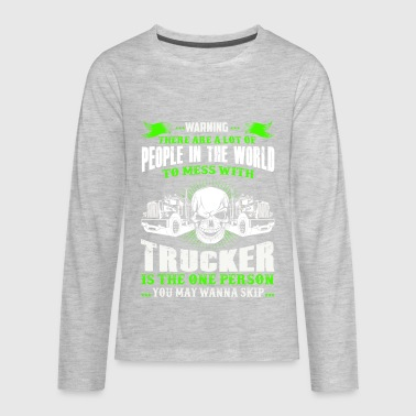 Warning - To Mess With Trucker - Kids' Premium Long Sleeve T-Shirt