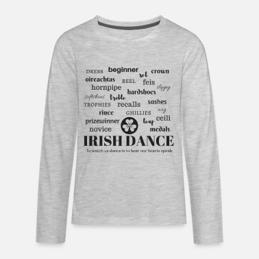 Irish Dancing Irish Dance - Kids' Premium Long Sleeve T-Shirt