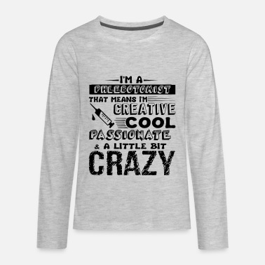 Cool Cool And Crazy Phlebotomist Shirt - Kids' Premium Longsleeve Shirt