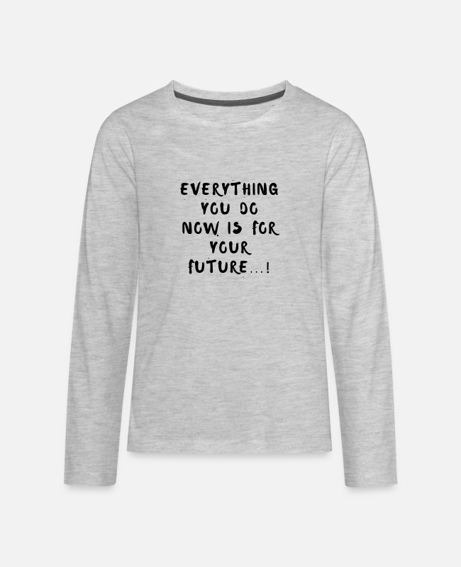 Quote Long-Sleeved Shirts - Do for better future - Kids' Premium Longsleeve Shirt heather gray