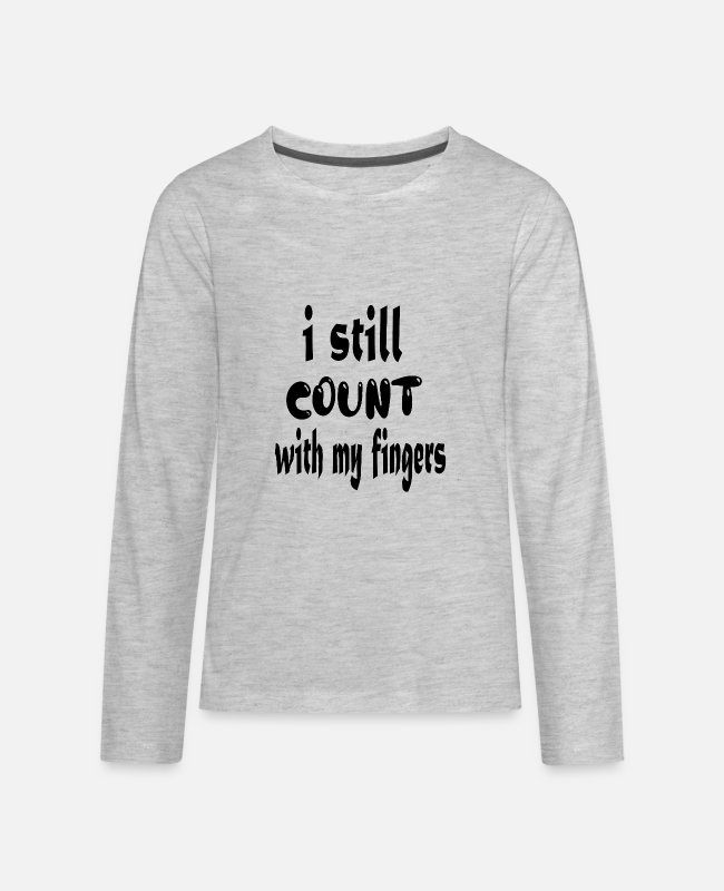 Calm Long-Sleeved Shirts - i still count with my fingers - Kids' Premium Longsleeve Shirt heather gray