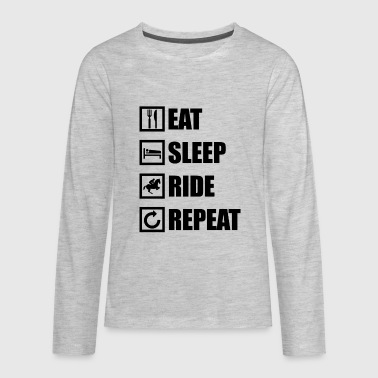 EAT SLEEP RIDE REPEAT - Kids' Premium Long Sleeve T-Shirt