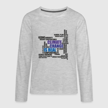 Climate Change Is Real - T-Shirt - Kids' Premium Long Sleeve T-Shirt