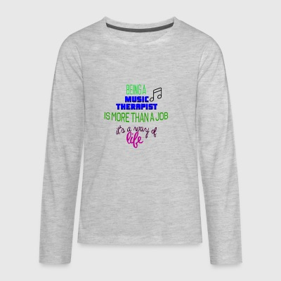 Being a music therapist - Kids' Premium Long Sleeve T-Shirt