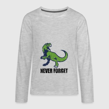 never forget trex - Kids' Premium Long Sleeve T-Shirt